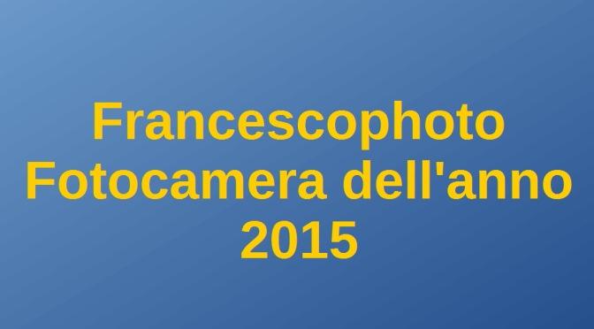 Fotocamere dell'anno 2015